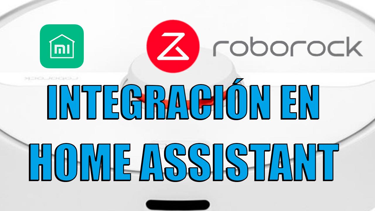 Integrar Xiaomi vacuum y Roborock en Home Assistant